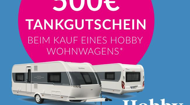 Kaufen Sie ein Hobby Modell 2019 und Sie erhalten einen Tankgutschein im Wert von 500,- € Aktion vom 01.10.2019-31.10.2019